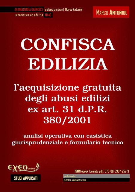Confisca edilizia – l'acquisizione gratuita degli abusi edilizi ex art. 31 d.P.R. 380/2001