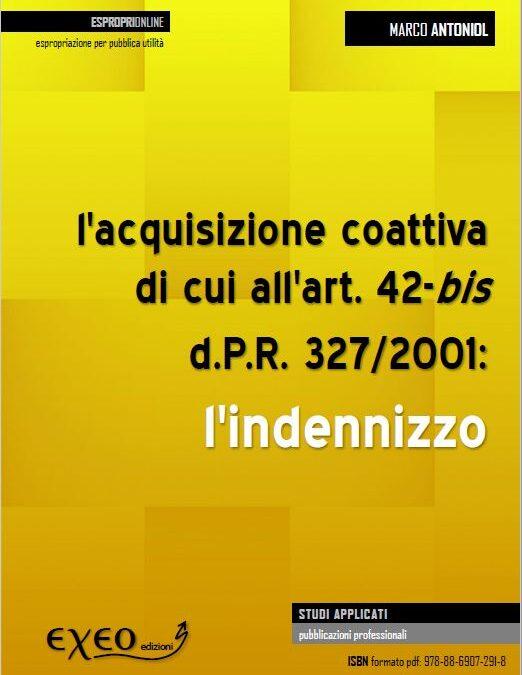 L'acquisizione coattiva sanante di cui all'art. 42-bis d.P.R. 327/2001: l'indennizzo